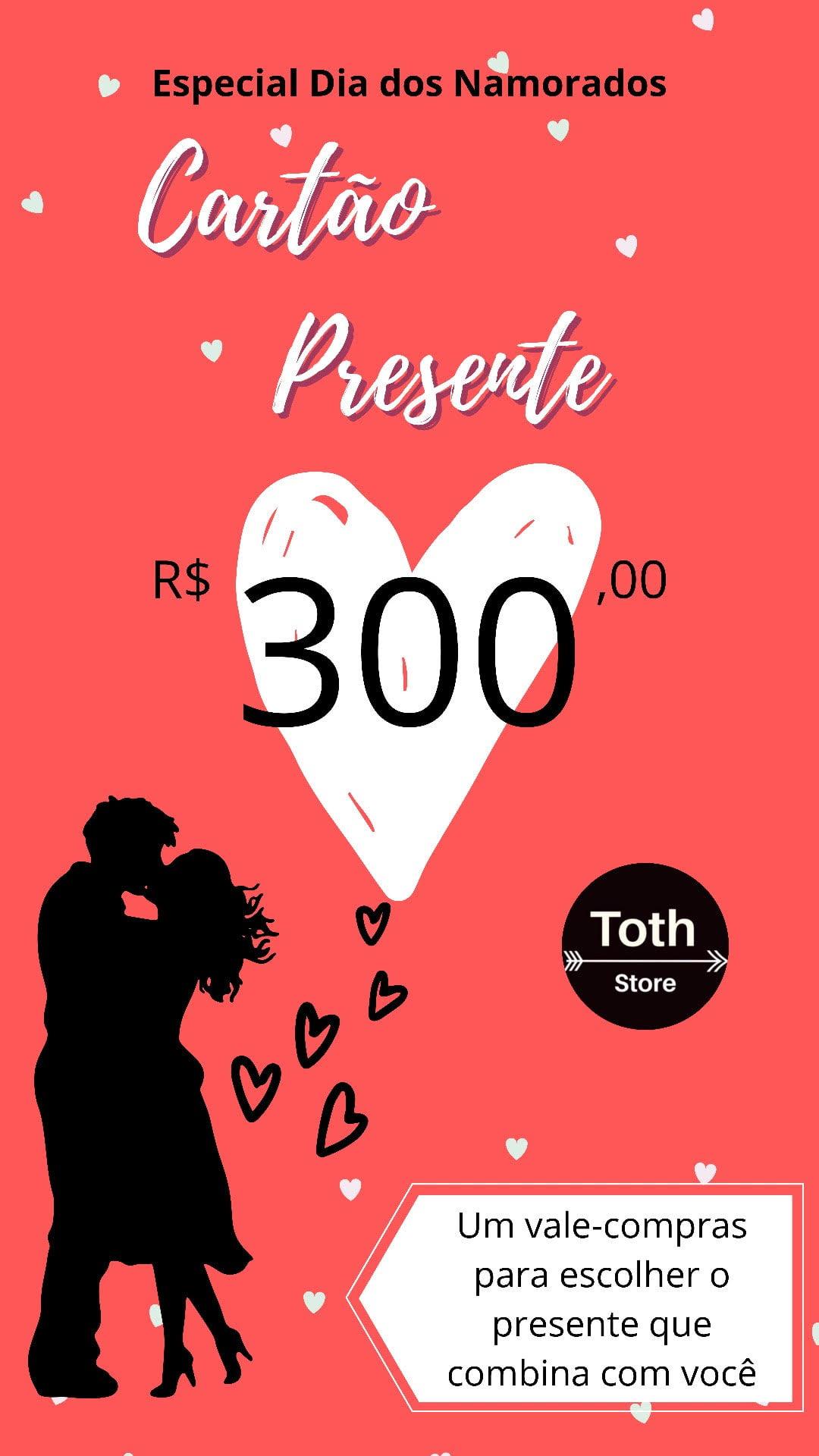 CARTÃO VALE PRESENTE R$ 300,00