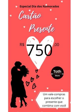 CARTÃO VALE PRESENTE R$ 750,00
